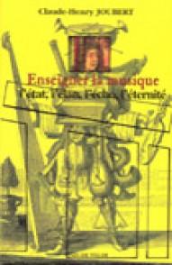 JOUBERT C.H. ENSEIGNER LA MUSIQUE