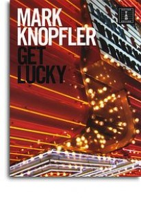 KNOPFLER M. GET LUCKY GUITARE