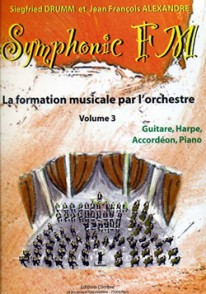 DRUMM S./ALEXANDER J.F. SYMPHONIC FM VOL 3 GUITARE HARPE ACCORDEON PIANO