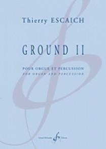 ESCAICH T. GROUND II ORGUE PERCUSSION