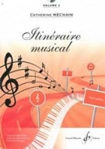 MECHAIN C. ITINERAIRE MUSICAL VOL 1
