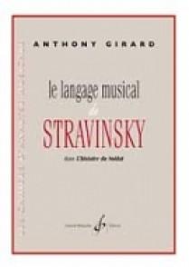 GIRARD A. LE LANGAGE MUSICAL DE STRAVINSKY