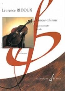 RIDOUX L. L'AMOUR ET LA TERRE VIOLONCELLE SOLO