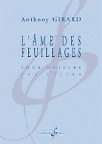 GIRARD A. L'AME DES FEUILLAGES GUITARE
