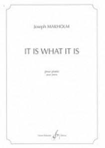 MAKHOLM J. IT IS WHAT IT IS PIANO