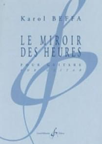BEFFA K. LE MIROIR DES HEURES GUITARE