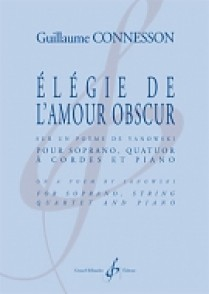CONNESSON G. ELEGIE DE L'AMOUR OBSCUR SOPRANO, QUATUOR A CORDES ET PIANO