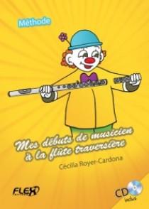 ROYER-CARDONA C. MES DEBUTS DE MUSICIEN A LA FLUTE TRAVERSIERE