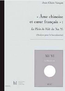 XU YI/VANCON J.C. AME CHINOISE ET COEUR FRANCAIS: LE PLEIN DU VIDE
