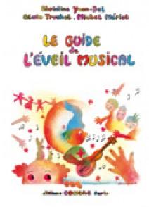 YVON-DEL C./TRUCHOT A./MERIOT M. LE GUIDE DE L'EVEIL MUSICAL POUR LES ENFANTS