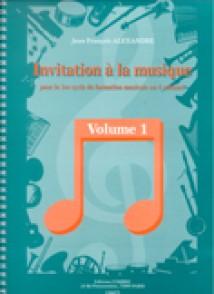 ALEXANDRE J.F. INVITATION A LA MUSIQUE VOL 1
