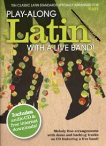 PLAY-ALONG LATIN WITH A LIVE BAND FLUTE