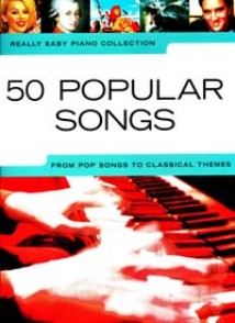 REALLY EASY PIANO 50 POPULAR SONGS POP TO CLASSICAL