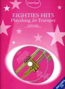 GUEST SPOT EIGHTIES HITS PLAY-ALONG FOR TRUMPET
