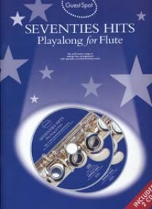 GUEST SPOT SEVENTIES HITS PLAY-ALONG FOR FLUTE