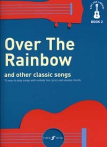 OVER THE RAINBOW AND OTHER CLASSIC SONGS BOOK 2 UKULELE