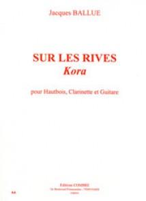 BALLUE J. SUR LES RIVES KORA HAUTBOIS CLARINETTE GUITARE