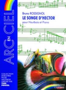 ROSSIGNOL B. LE SONGE D'HECTOR HAUTBOIS