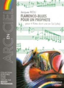 RIOU J. FLAMENCO-BLUES POUR UN PROPHETE 4 FLUTES