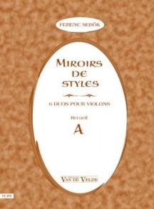 SEBOCK F. MIROIRS DE STYLES VOL A VIOLONS