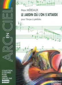 MEREAUX M. LE JARDIN OU L'ON S'ATTARDE HARPE