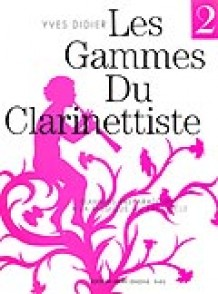 DIDIER Y. LES GAMMES DU CLARINETTISTE VOL 2