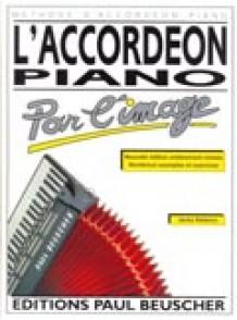 DELANCE J. L'ACCORDEON PIANO PAR L'IMAGE