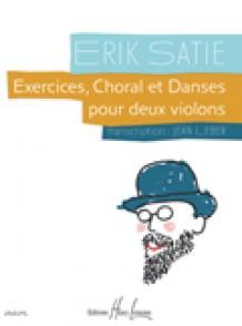 SATIE E. EXERCICES, CHORAL ET SANSES 2 VIOLONS