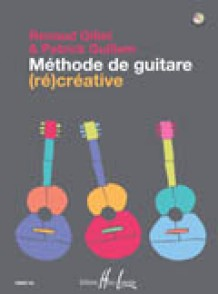 GILLET R./GUILLEM P. METHODE DE GUITARE (RE)CREATIVE