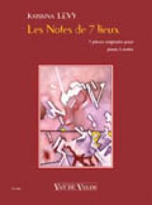 LEVY K. LES NOTES DE 7 LIEUX PIANO