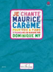 MY D. JE CHANTE MAURICE CAREME CHANT