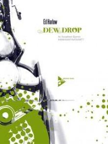 HARLOW E. DEW DROP  SAXOPHONE QUARTET