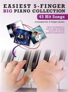 EASIEST 5 FINGER 45 HITS SONGS PIANO: 45 HITS SONGS