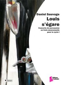 SAUVAGE D. LOUIS S'EGARE PERCUSSIONS