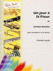 NAULAIS J. UN JOUR A ST FLOUR TROMBONE PIANO