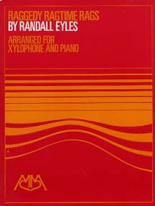 EYLES R. RAGGEDY RAGTIME RAGS XYLOPHONE