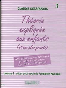 DEBEAUVOIS C. LA THEORIE EXPLIQUEE AUX ENFANTS VOL 3