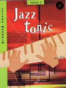 MAKHOLM J. JAZZ TONIC VOL 1 PIANO