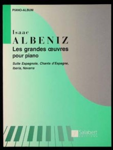 ALBENIZ I. LES GRANDES OEUVRES PIANO