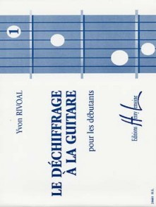 RIVOAL Y. LE DECHIFFRAGE A LA GUITARE VOL 1