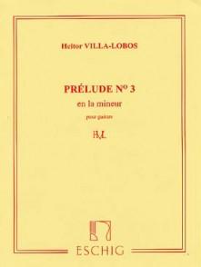 VILLA-LOBOS H. PRELUDE N°3 GUITARE