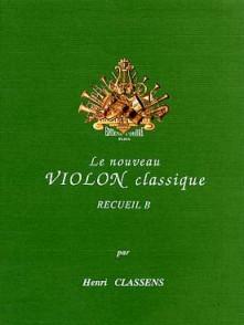 CLASSENS H. LE NOUVEAU VIOLON CLASSIQUE VOL B