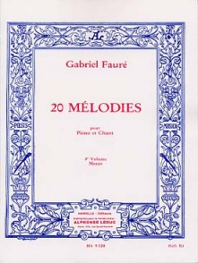 FAURE G. 20 MELODIES VOL 3 CHANT