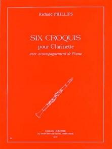 PHILLIPS R. SIX CROQUIS CLARINETTE