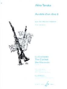 TANAKA A. AU-DELA D'UN REVE II CLARINETTE