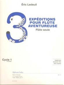 LEDEUIL E. 3 EXPEDITIONS FLUTE AVENTUREUSE FLUTE