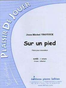 TROTOUX J.M. SUR UN PIED ACCORDEON
