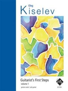 KISELEV O. GUITARIST'S FIRST STEP VOL 1