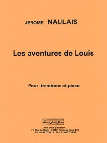 NAULAIS J. LES AVENTURES DE LOUIS TROMBONE