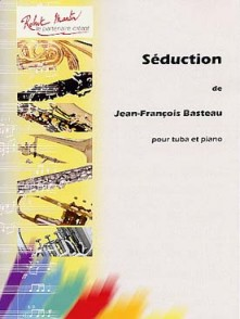 BASTEAU J.F. SEDUCTION TUBA OU EUPHONIUM OU SAXHORN